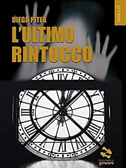 """""""L'ultimo rintocco"""" – Diego Pitea"""