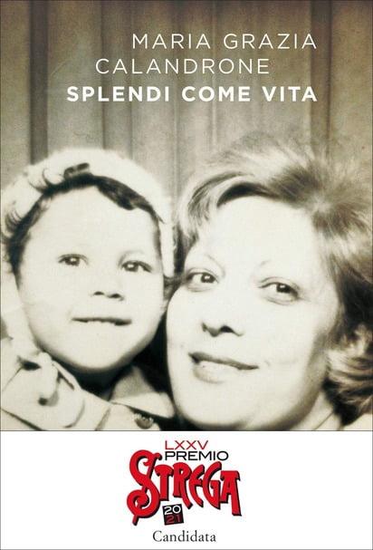 """""""Splendi come vita"""" – Maria Grazia Calandrone"""