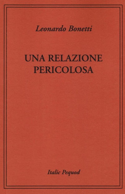 """""""Una relazione pericolosa"""" – Leonardo Bonetti"""