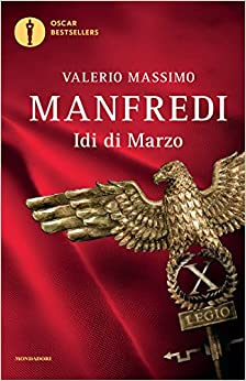 """""""Le idi di marzo"""" – Valerio Massimo Manfredi"""