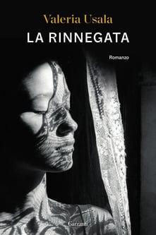 """La Rinnegata"" – Valeria Usala"