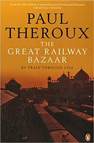 """""""The Great Railway Bazaar"""" – Paul Theroux"""