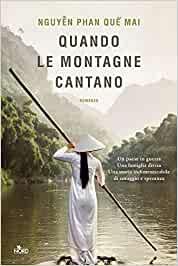 """Quando le montagne cantano"" – Nguyễn Phan Quế Mai"